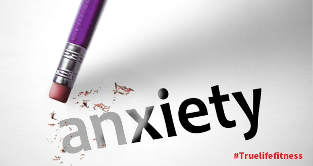 overcoming anxiety-Truelifefitness
